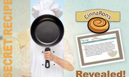 CinnaRon's – The Secret Recipe